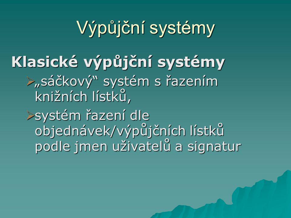 Výpůjční systémy Klasické výpůjční systémy