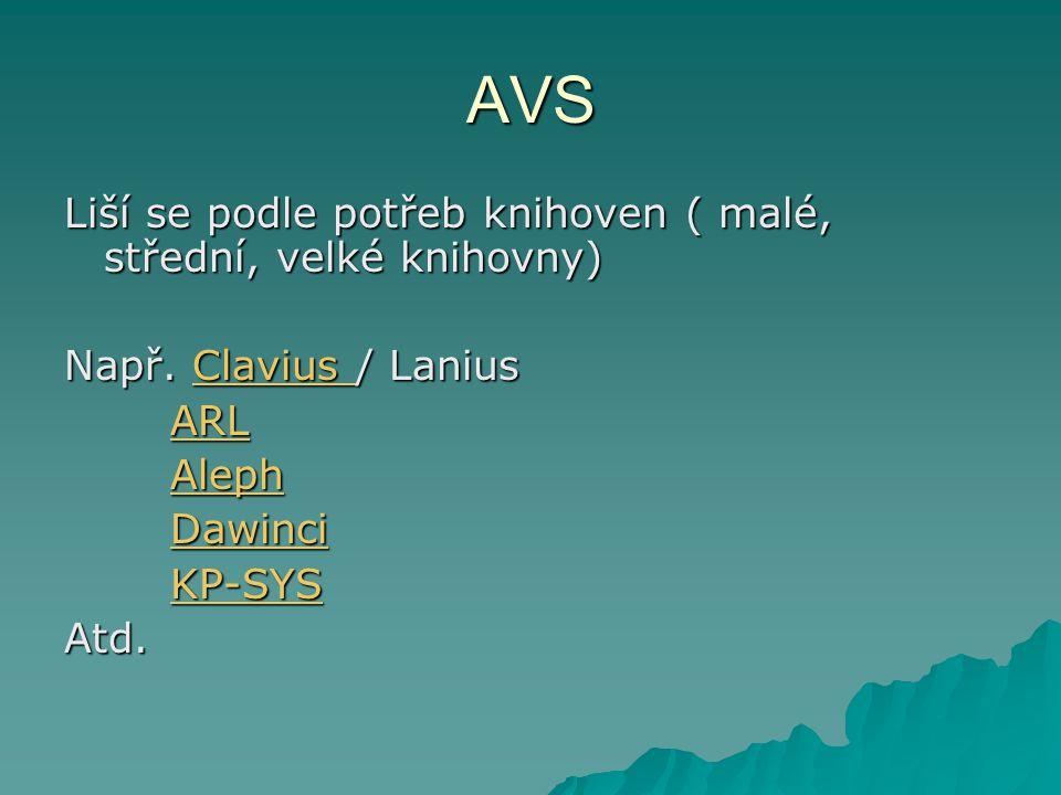 AVS Liší se podle potřeb knihoven ( malé, střední, velké knihovny)
