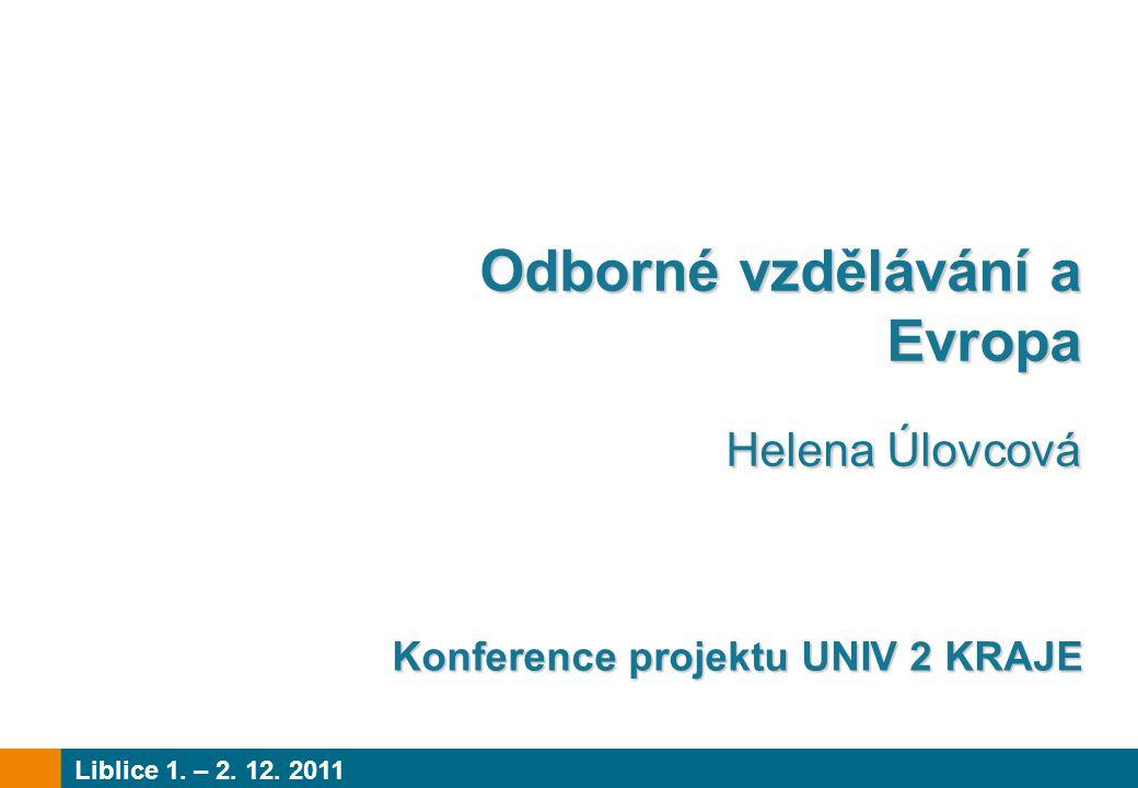 Odborné vzdělávání a Evropa Helena Úlovcová