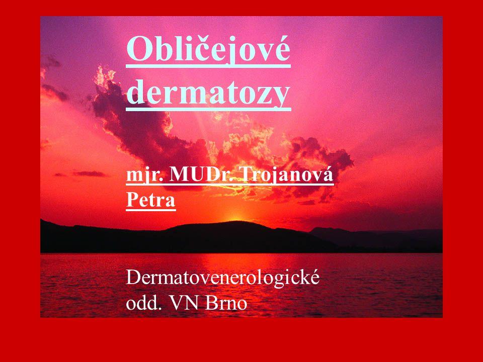 mjr. MUDr. Trojanová Petra Dermatovenerologické odd. VN Brno