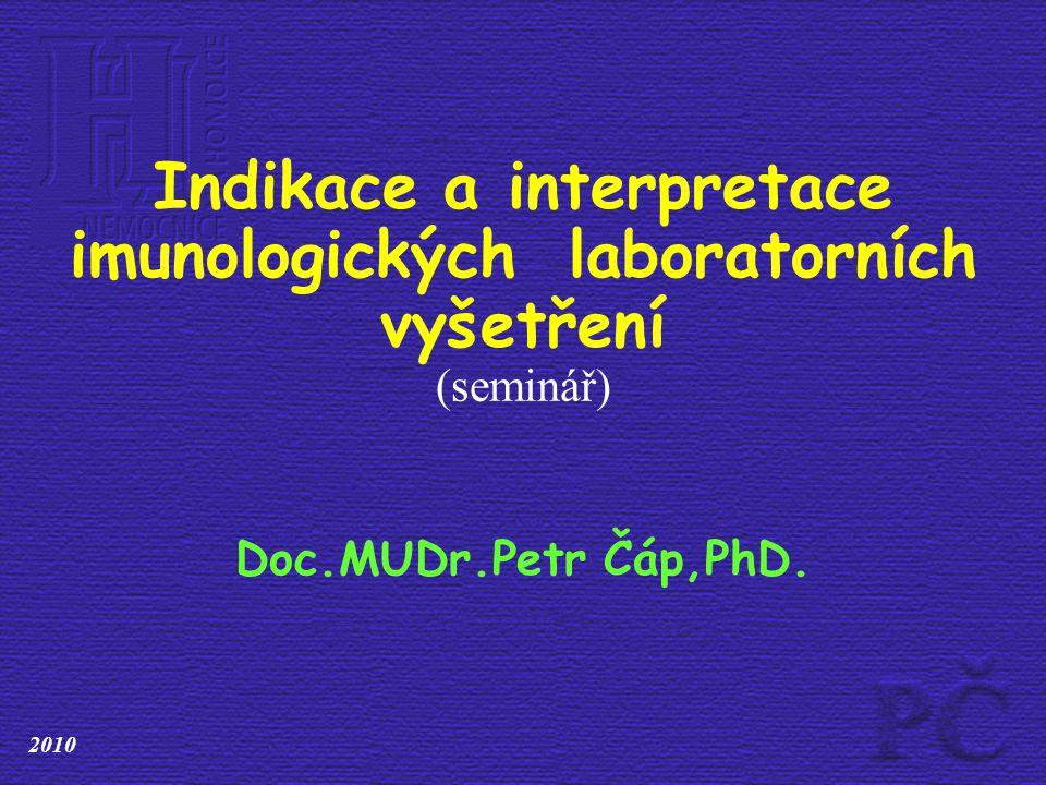 Indikace a interpretace imunologických laboratorních vyšetření (seminář)