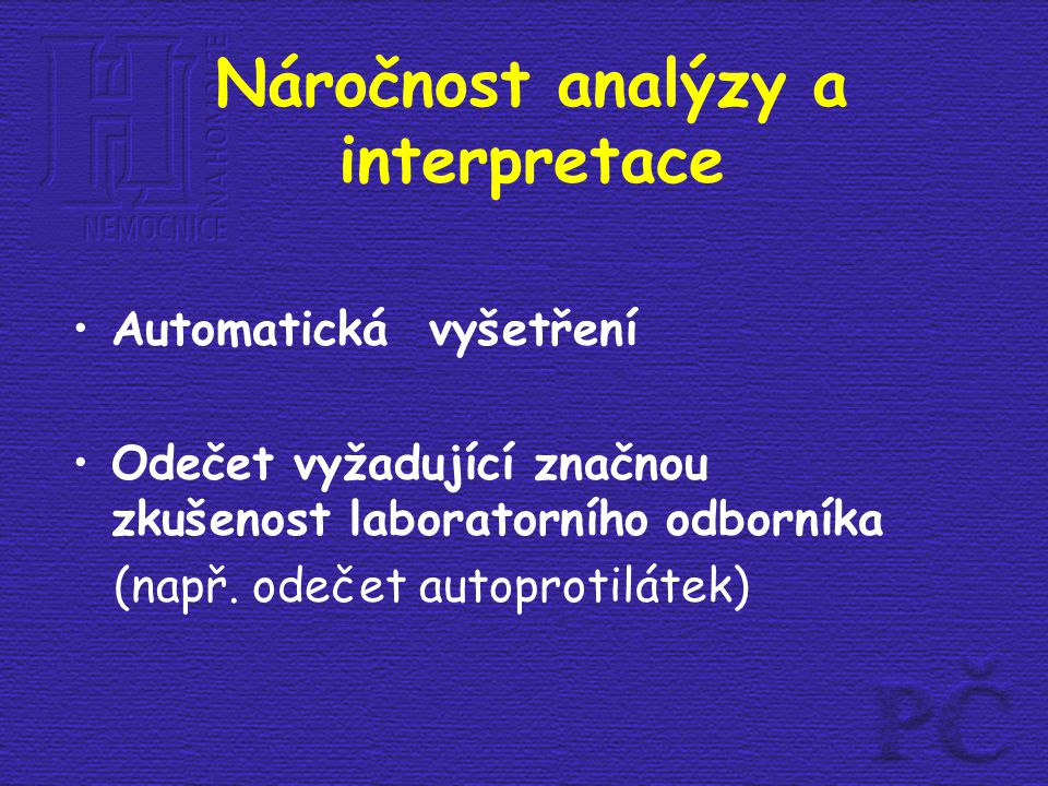 Náročnost analýzy a interpretace