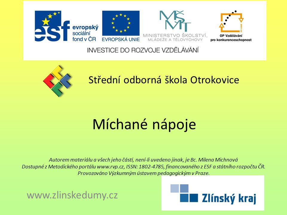 Míchané nápoje Střední odborná škola Otrokovice www.zlinskedumy.cz