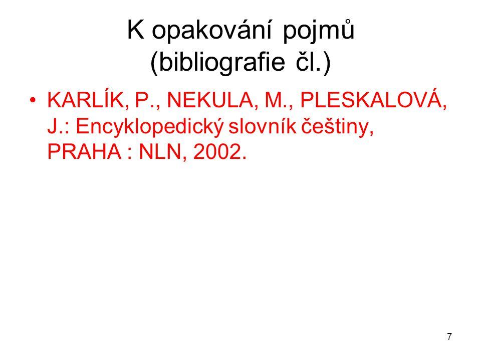 K opakování pojmů (bibliografie čl.)