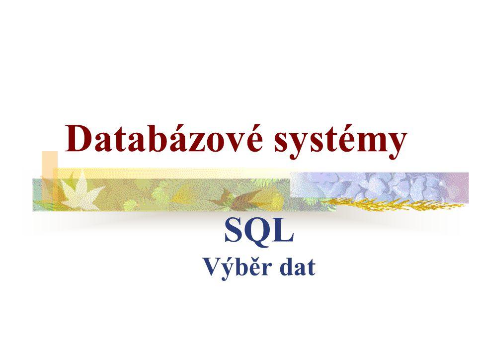 Databázové systémy SQL Výběr dat