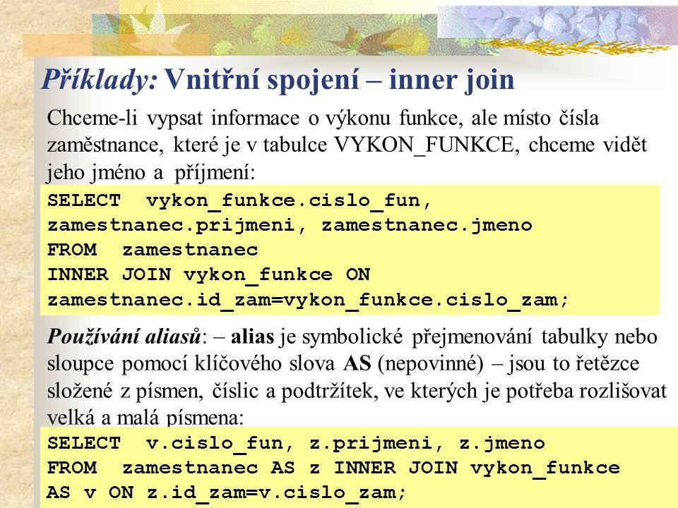Příklady: Vnitřní spojení – inner join