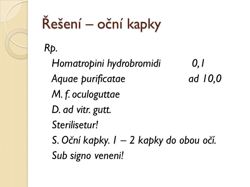 Řešení – oční kapky Rp. Homatropini hydrobromidi 0,1