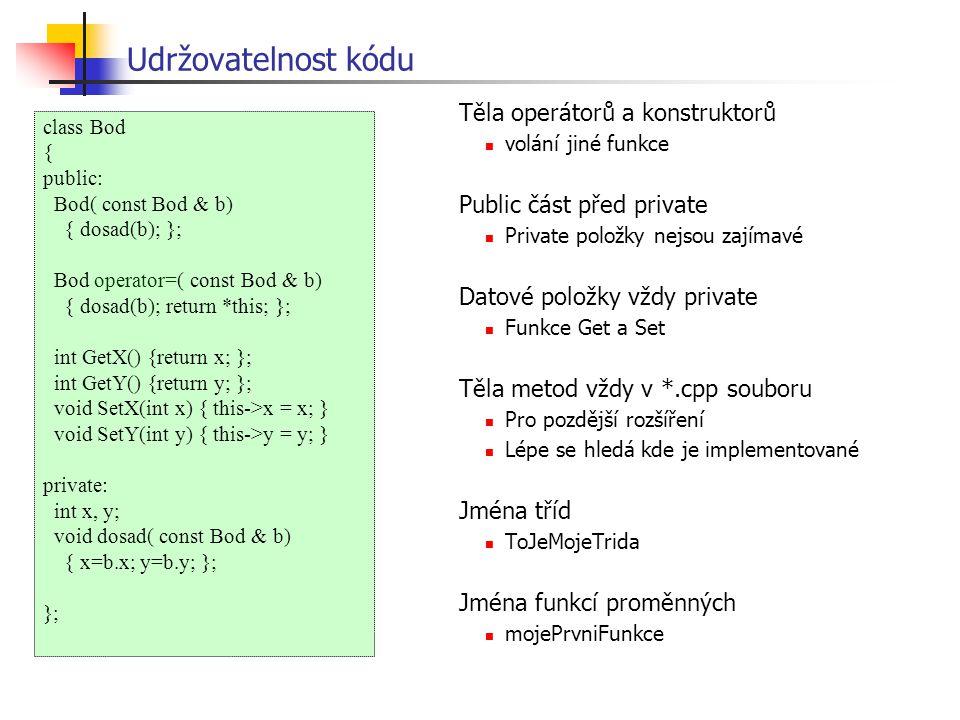 Udržovatelnost kódu Těla operátorů a konstruktorů
