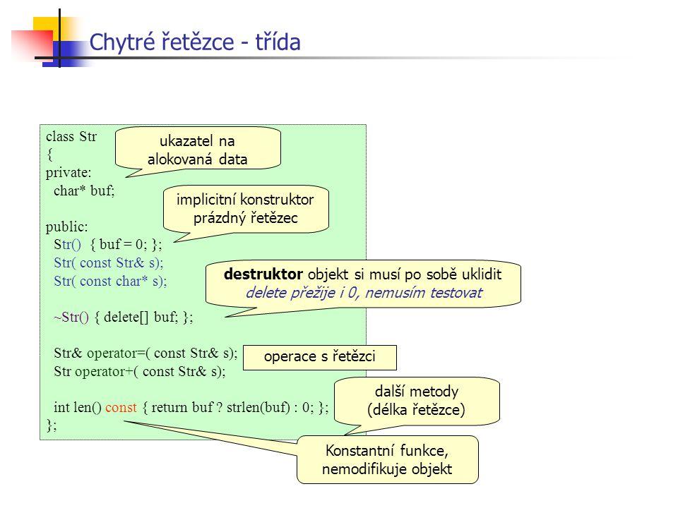 Chytré řetězce - třída class Str ukazatel na alokovaná data { private: