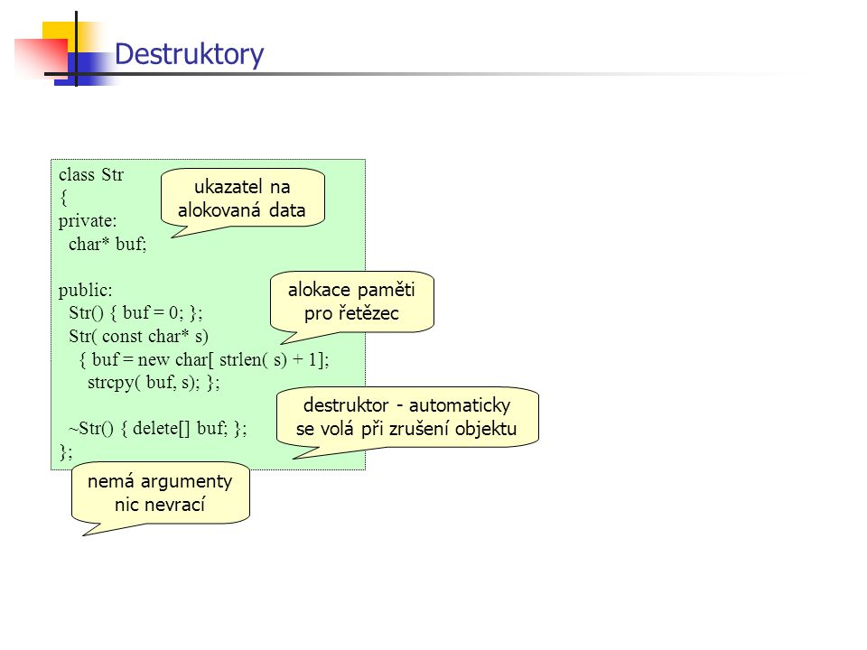 Destruktory class Str { private: char* buf; public: