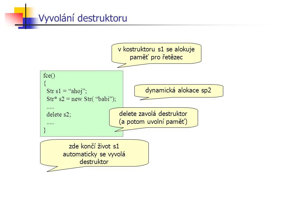 Vyvolání destruktoru v kostruktoru s1 se alokuje paměť pro řetězec