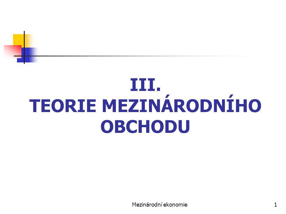 III. TEORIE MEZINÁRODNÍHO OBCHODU