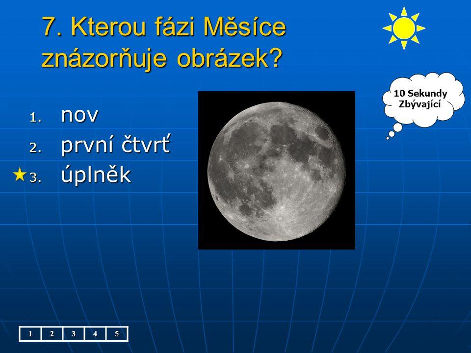 7. Kterou fázi Měsíce znázorňuje obrázek