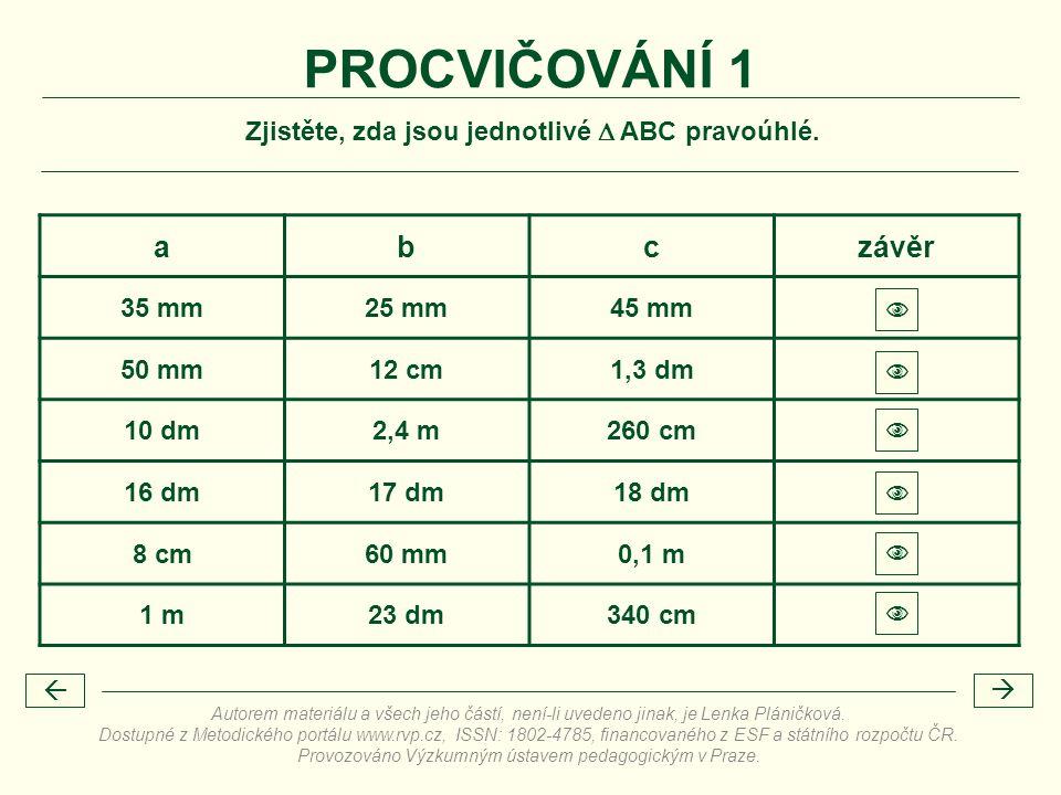 Zjistěte, zda jsou jednotlivé  ABC pravoúhlé.