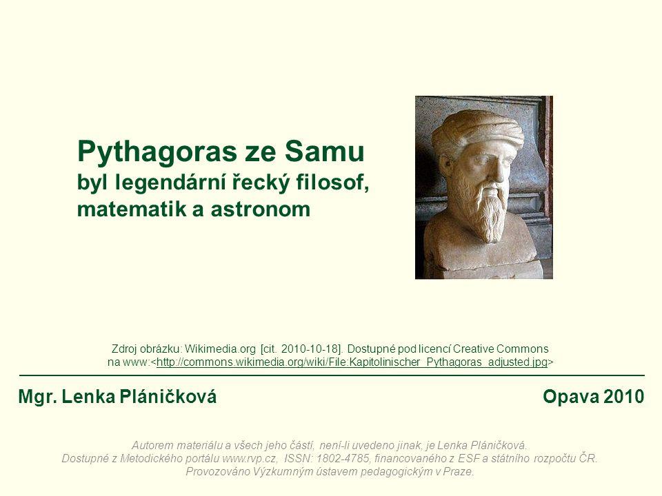 Pythagoras ze Samu byl legendární řecký filosof, matematik a astronom