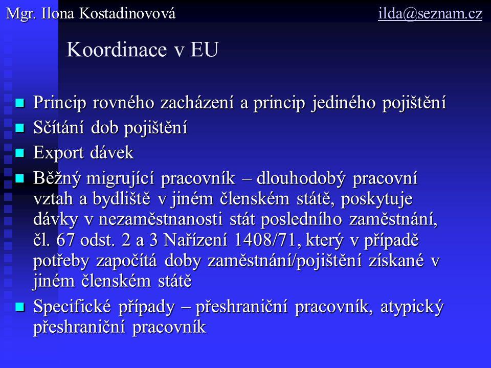 Koordinace v EU Princip rovného zacházení a princip jediného pojištění