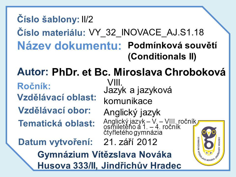 Název dokumentu: Autor: PhDr. et Bc. Miroslava Chroboková