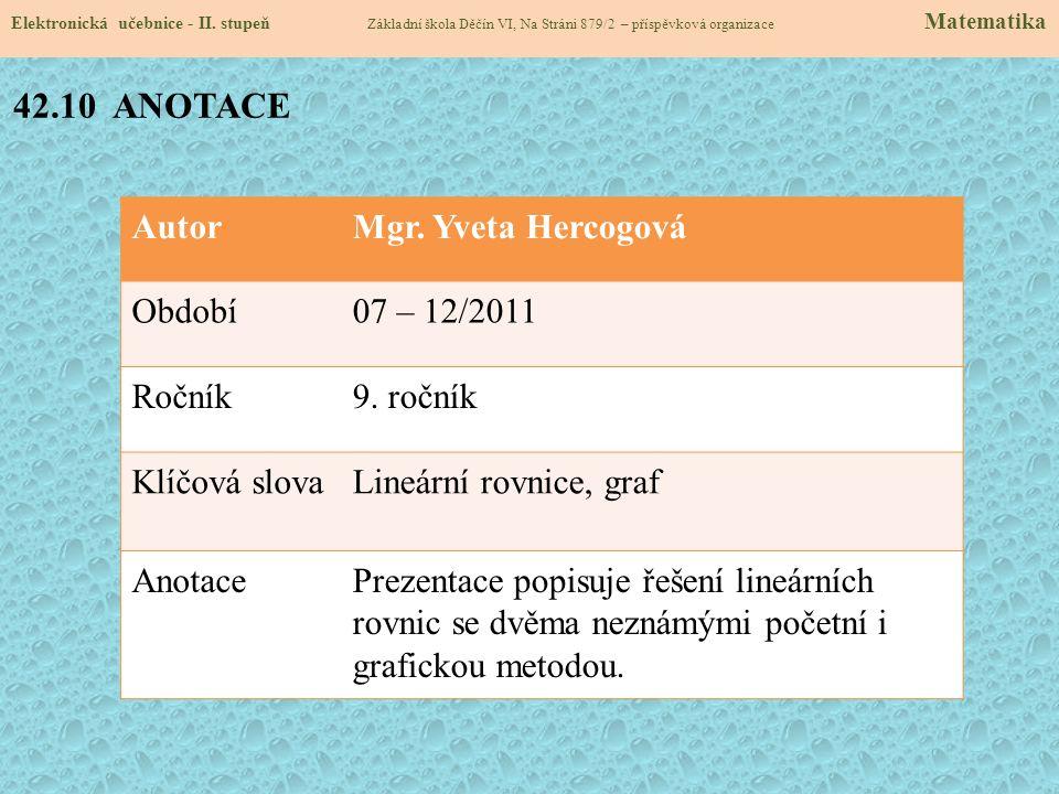 42.10 ANOTACE Autor Mgr. Yveta Hercogová Období 07 – 12/2011 Ročník