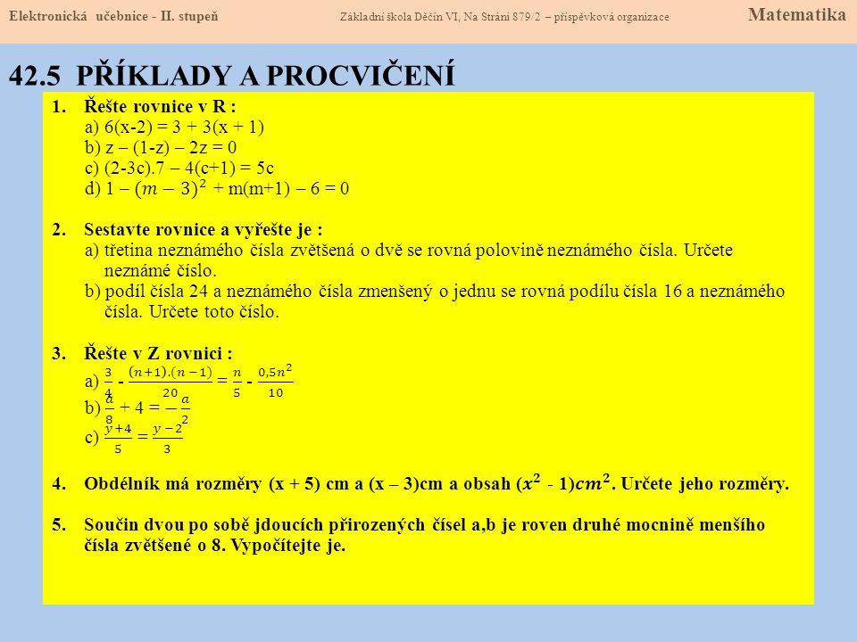 42.5 PŘÍKLADY A PROCVIČENÍ Řešte rovnice v R :