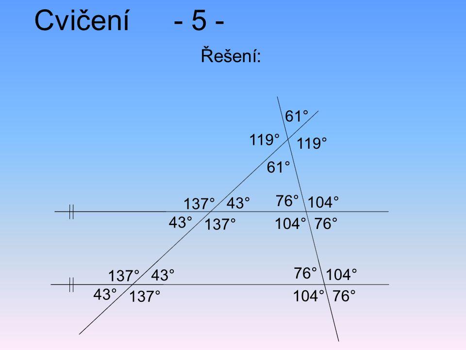 Cvičení - 5 - Řešení: 61° 119° 119° 61° 137° 43° 76° 104° 43° 137°