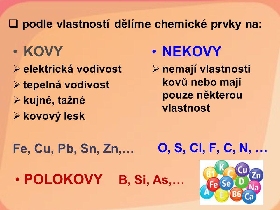 podle vlastností dělíme chemické prvky na:
