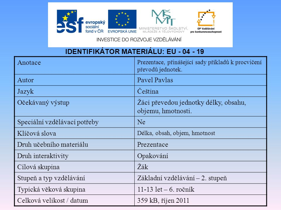 IDENTIFIKÁTOR MATERIÁLU: EU - 04 - 19