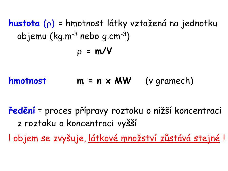 hustota () = hmotnost látky vztažená na jednotku objemu (kg