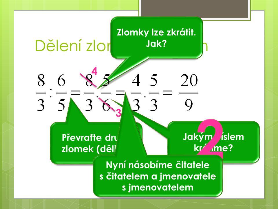 2 Dělení zlomku zlomkem 4 3 Zlomky lze zkrátit. Jak