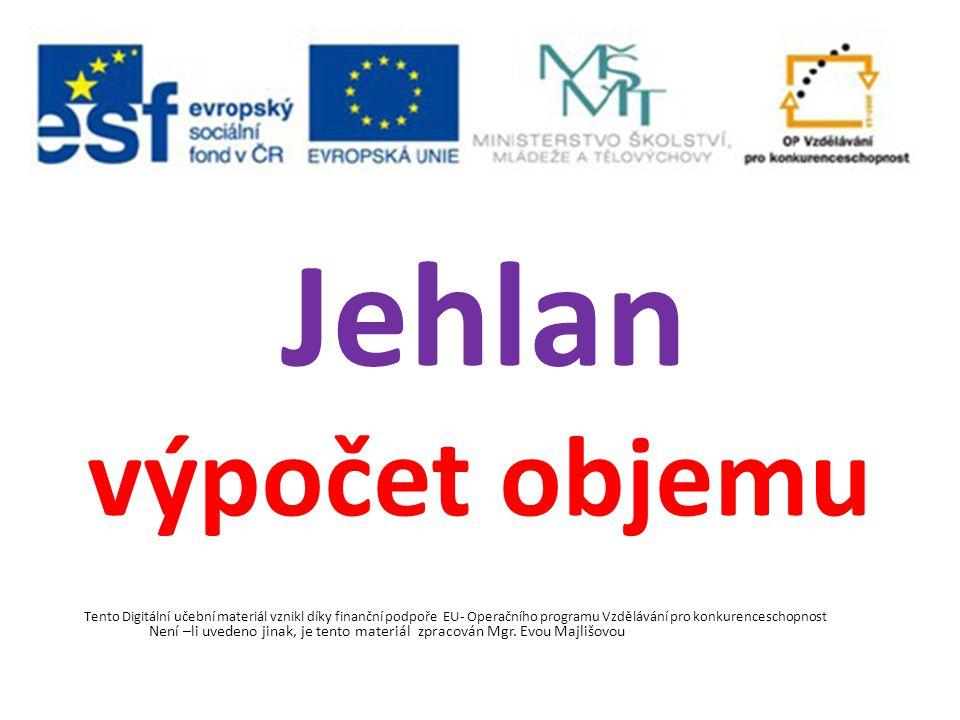 Tento Digitální učební materiál vznikl díky finanční podpoře EU- Operačního programu Vzdělávání pro konkurenceschopnost