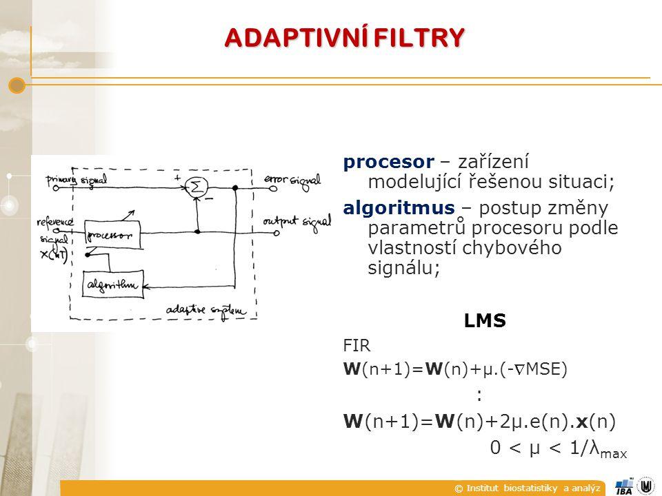 ADAPTIVNÍ FILTRY procesor – zařízení modelující řešenou situaci;