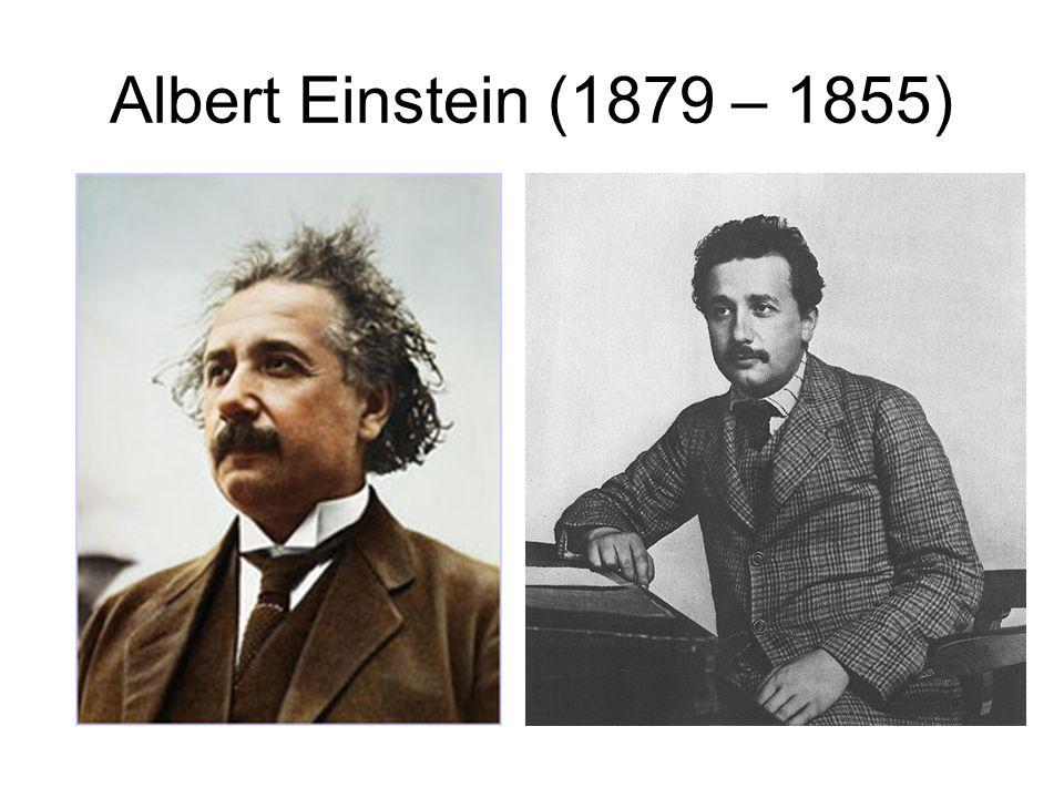 Albert Einstein (1879 – 1855)