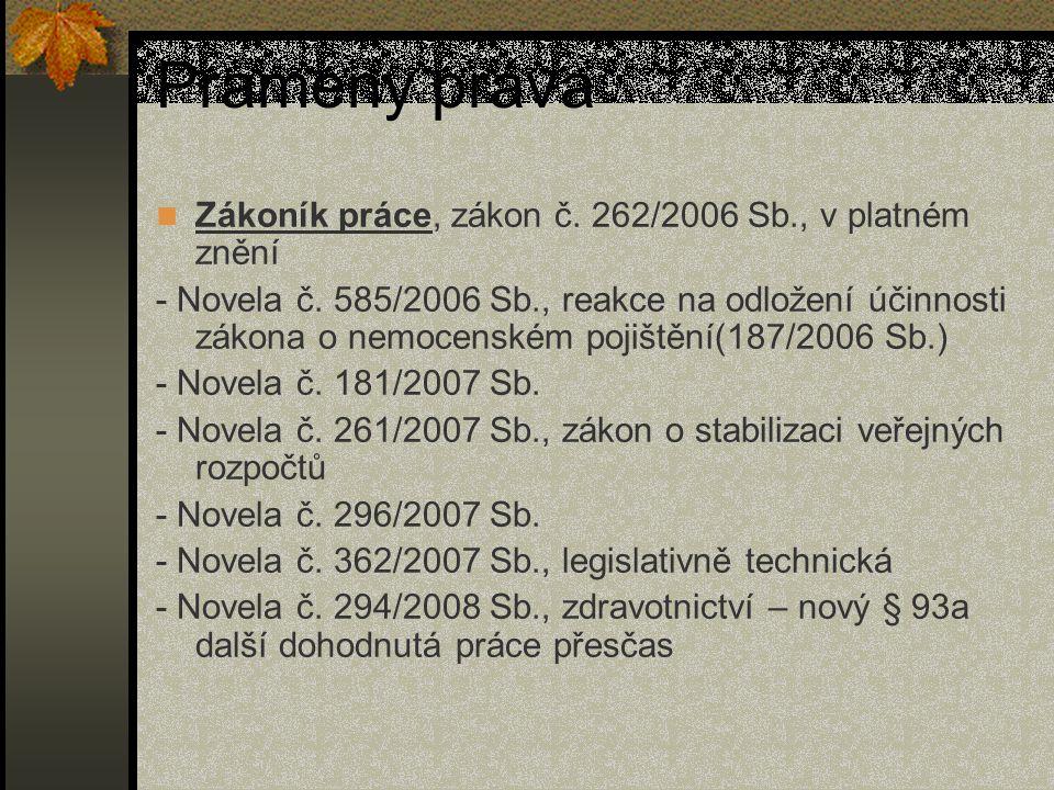 Prameny práva Zákoník práce, zákon č. 262/2006 Sb., v platném znění