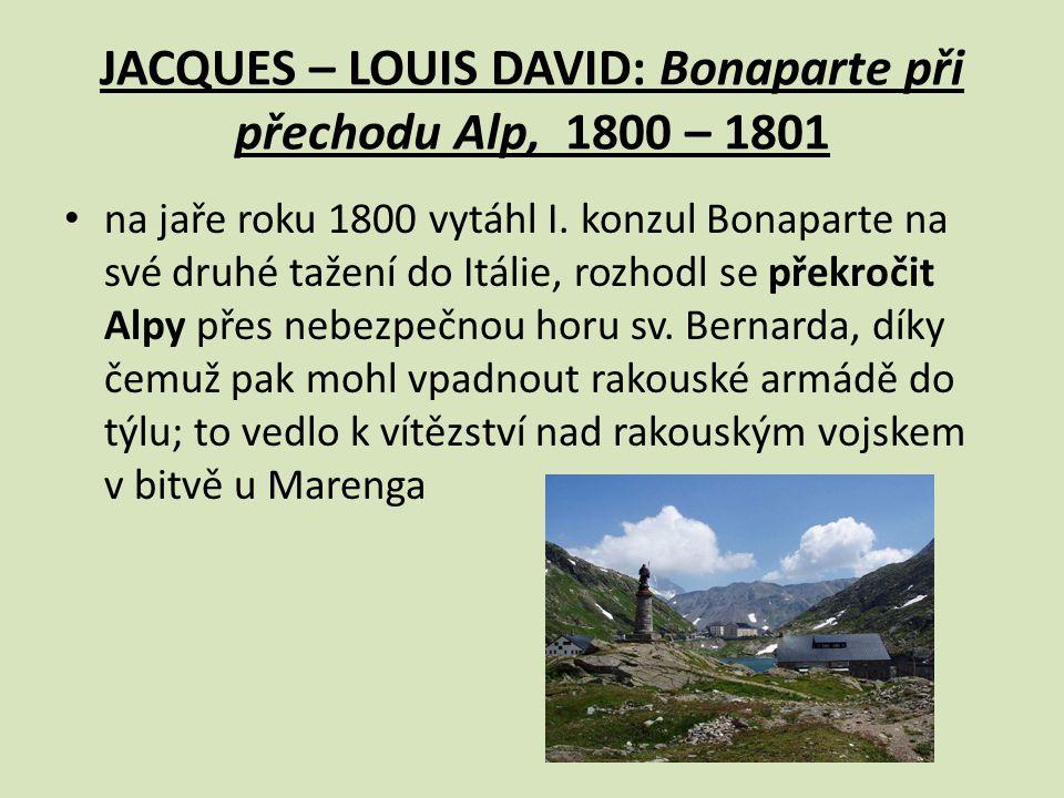 JACQUES – LOUIS DAVID: Bonaparte při přechodu Alp, 1800 – 1801