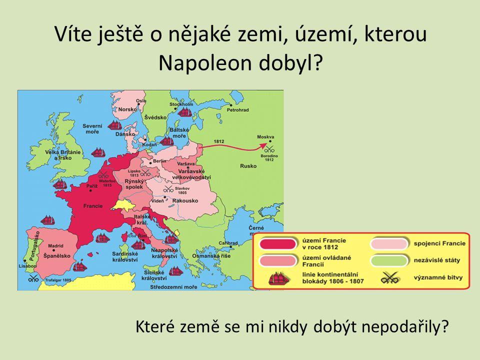 Víte ještě o nějaké zemi, území, kterou Napoleon dobyl