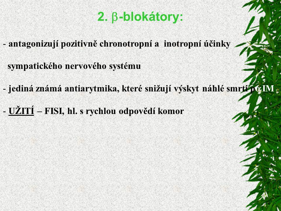 2. -blokátory: antagonizují pozitivně chronotropní a inotropní účinky