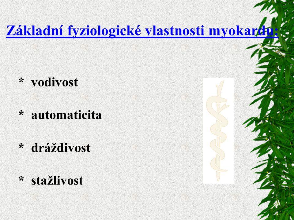 Základní fyziologické vlastnosti myokardu: