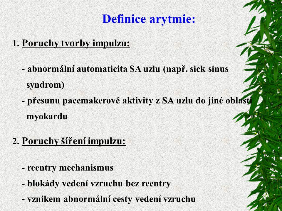 Definice arytmie: 1. Poruchy tvorby impulzu: