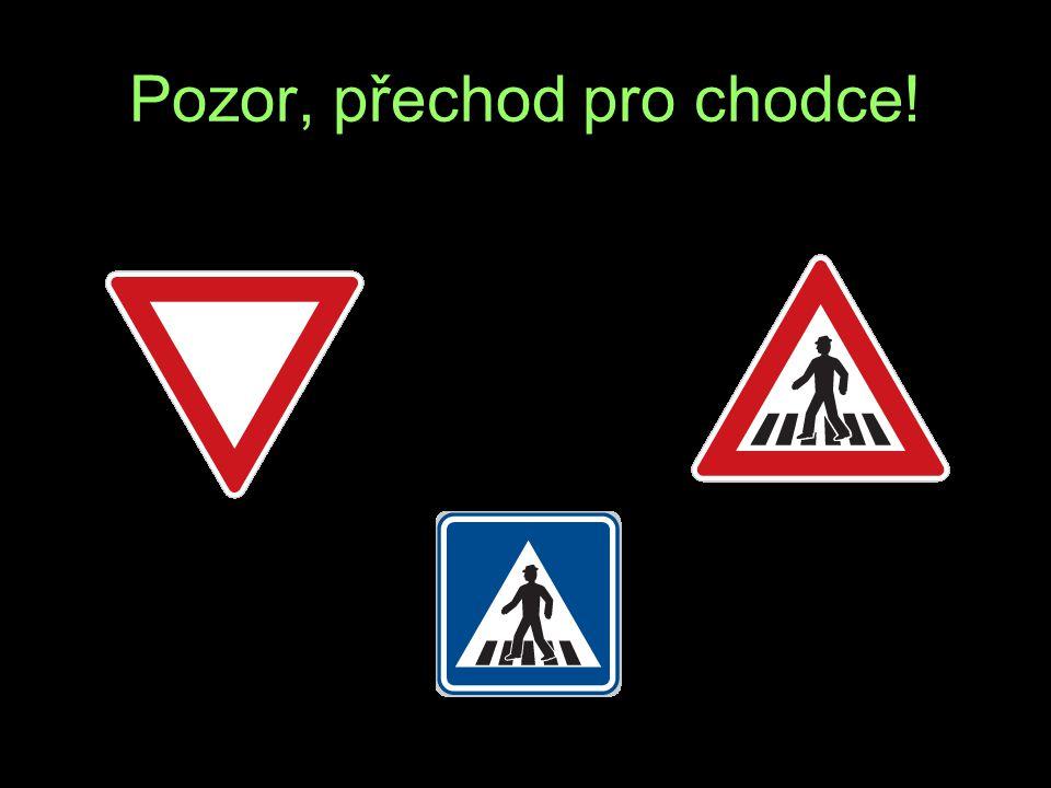 Pozor, přechod pro chodce!