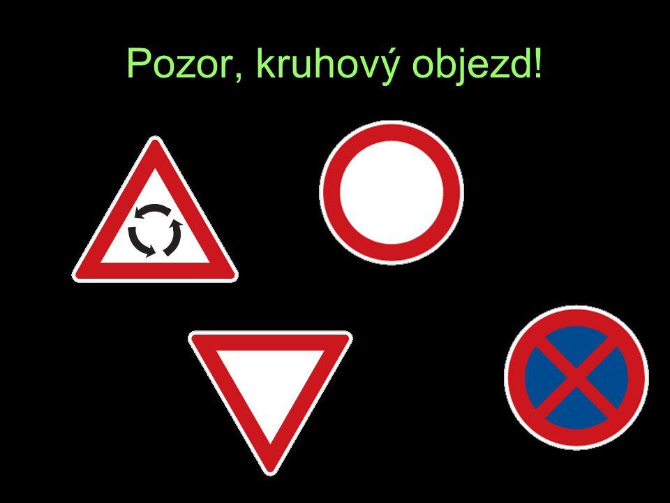 Pozor, kruhový objezd! A Ý O R