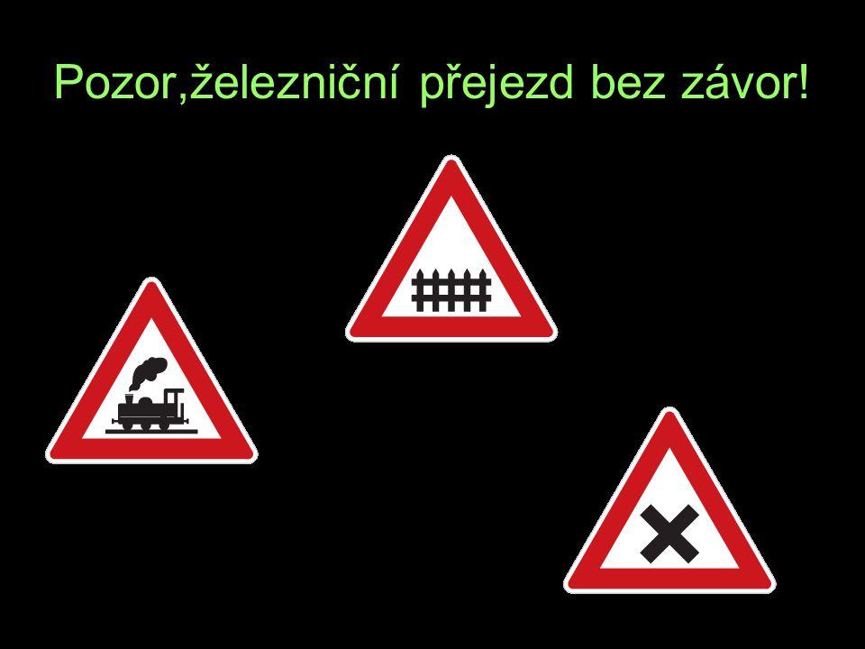Pozor,železniční přejezd bez závor!