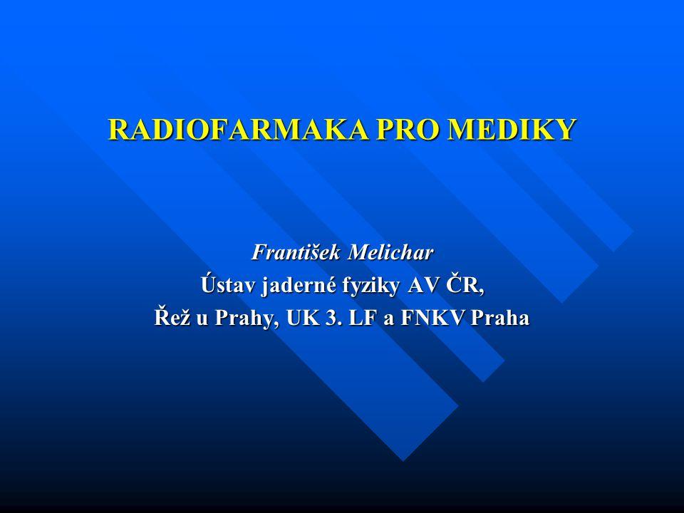 RADIOFARMAKA PRO MEDIKY