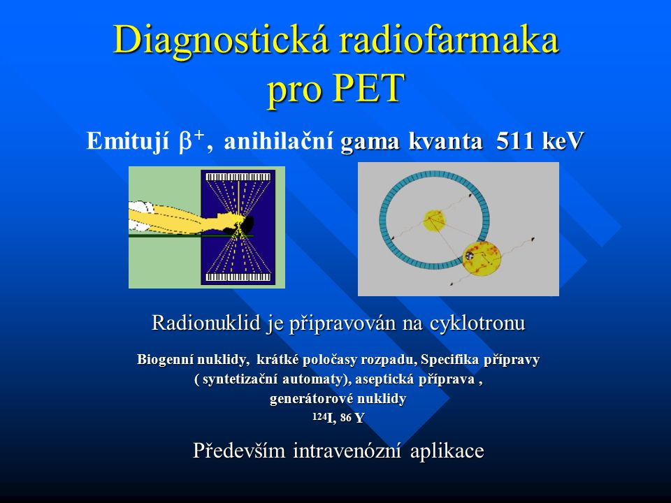 Diagnostická radiofarmaka pro PET