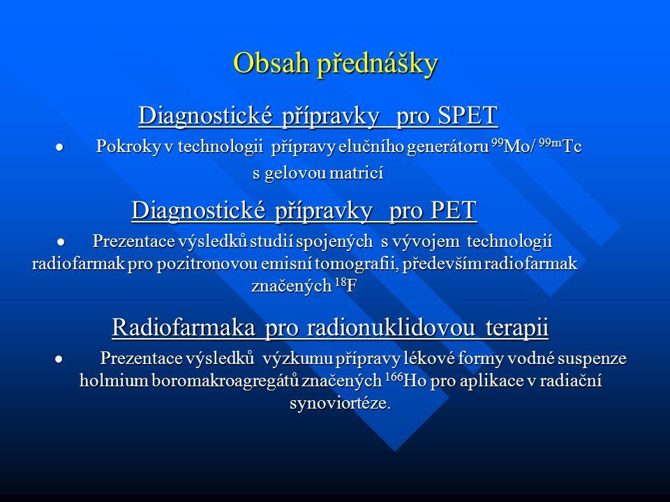 Obsah přednášky Diagnostické přípravky pro SPET