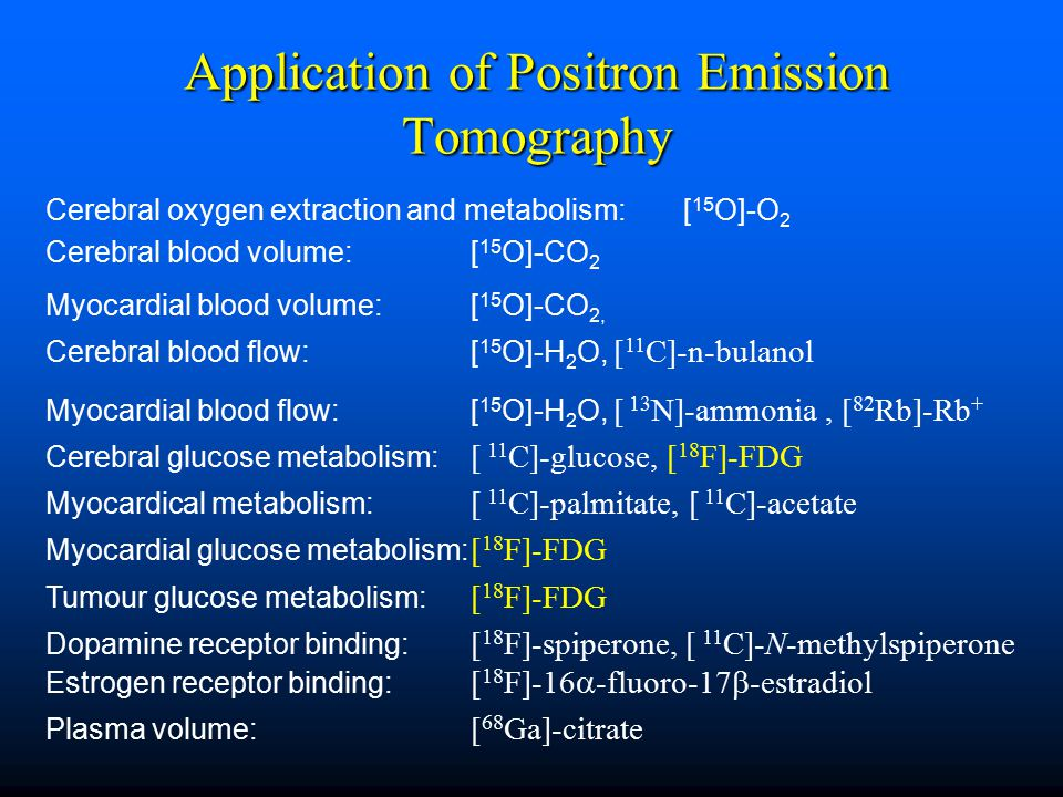 Application of Positron Emission Tomography