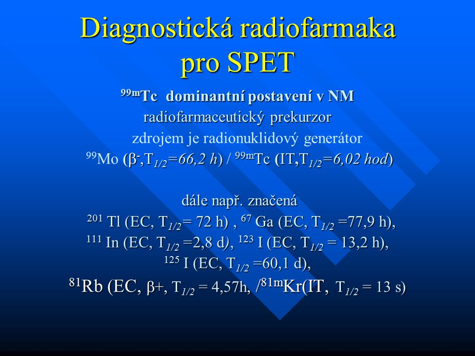 Diagnostická radiofarmaka pro SPET