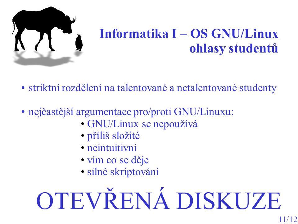 OTEVŘENÁ DISKUZE Informatika I – OS GNU/Linux ohlasy studentů