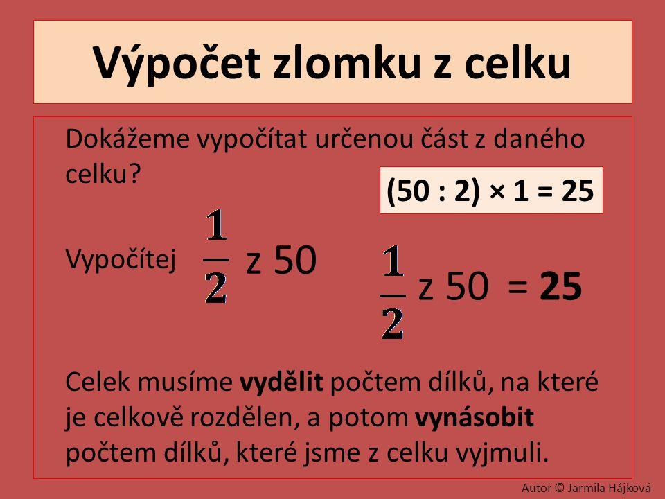 Výpočet zlomku z celku z 50 z 50 = 25 (50 : 2) × 1 = 25
