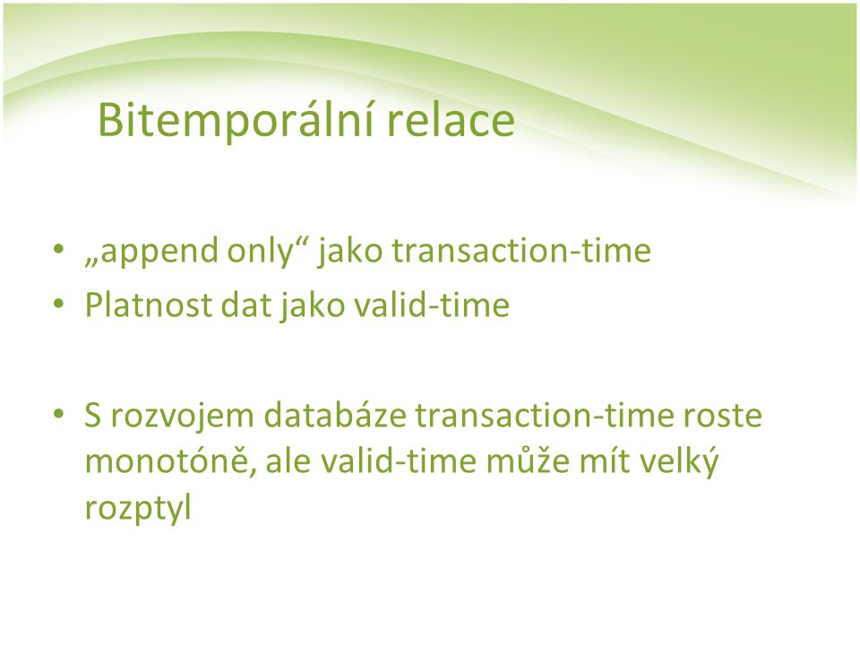 "Bitemporální relace ""append only jako transaction-time"