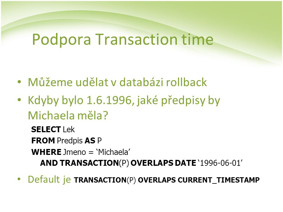 Podpora Transaction time
