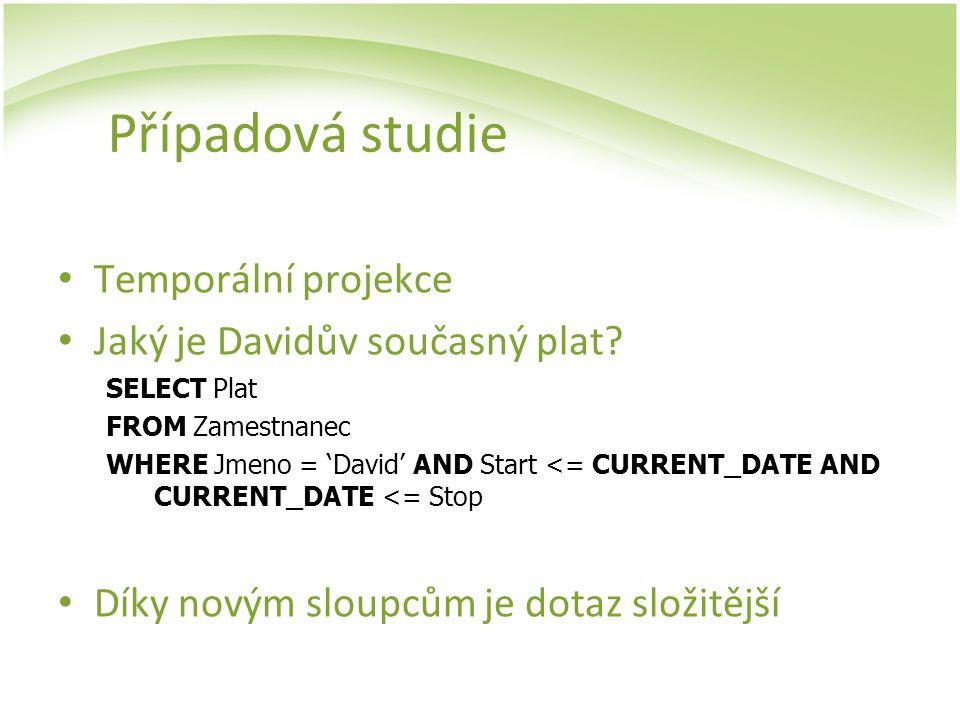 Případová studie Temporální projekce Jaký je Davidův současný plat